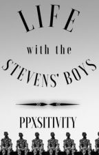 Life with the Stevens' Boys by ppxsitivity