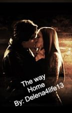 The Way Home | a delena fanfic| by Delena4life13