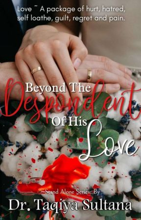 Beyond The Despondent Of His Love  by Dr_Taqiya_Author