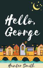 Hello, George by huntersmithauthor