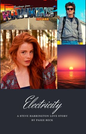 Electricity- A Steve Harrington Love Story by PaigeHicks6