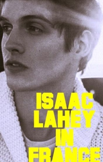 Isaac Lahey in France - L  - Wattpad