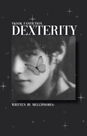 DEXTERITY by melliphoria