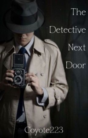 The Detective Next Door by Coyote223