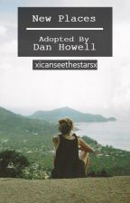 New Places - Adopted by Dan howell (Danisnotonfire) by xicanseethestarsx