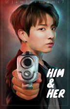 Him & Her - JK  by 3kull4