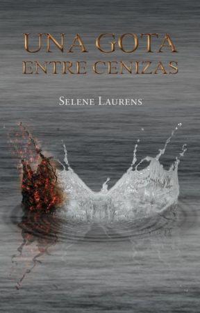Una gota entre cenizas by SeleneLaurens