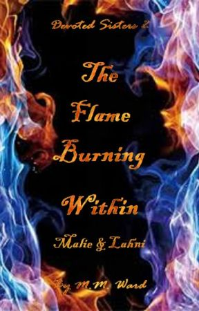 The Flame Burning Within - Devoted Sisters 2 by PenumbraMine