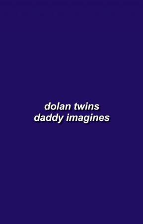 dolan twins daddy imagines by chvmbrlnn