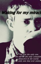 Waiting for my miracle (BBC1 Sherlock FanFiction) by 012160