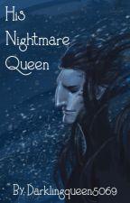 His Nightmare Queen (Pitch Black x Reader) by Darklingqueen5069