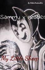 My Little Sheep[Version 2](Sammy x reader) by HiddenShadowsRise