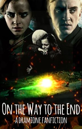 On the Way to the End - Dramione by QueenOfShipping2017