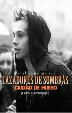 Cazadores de sombras[Luke Hemmings] by books-and-music