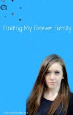 Finding My Forever Family by -thatonetheatrenerd