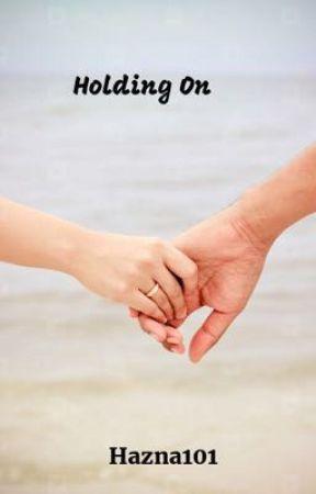 Holding On by hazna101