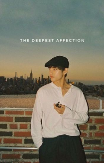 The Deepest Affection ✔️