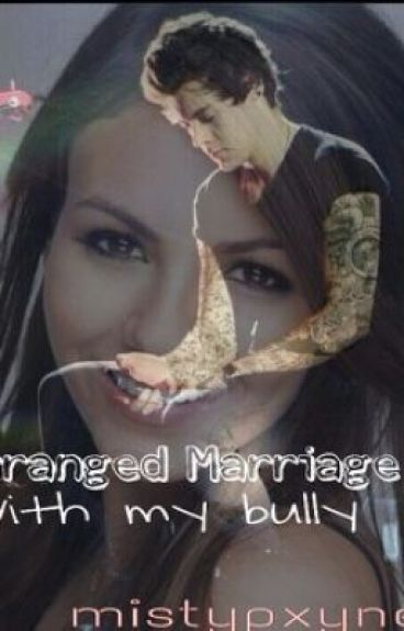 Arranged Marriage With My Bully [Harry Styles]