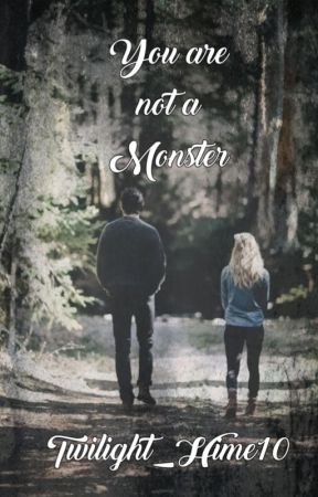 You are not a Monster [TVD/TO x HP Fanfic] by Twilight_Hime10