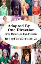 Adopted By One Direction by FairyDreams_24