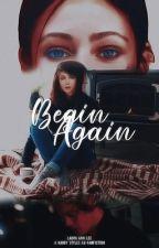 Begin Again [A Harry Styles AU Fanfiction] by xHuzzahx