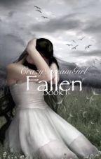 Book 1 ~ Fallen by CrazyDreamGirl