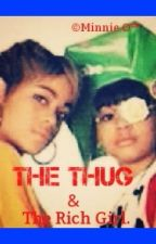 The Thug and The Rich Girl [ON HOLD] by EyeIsRight