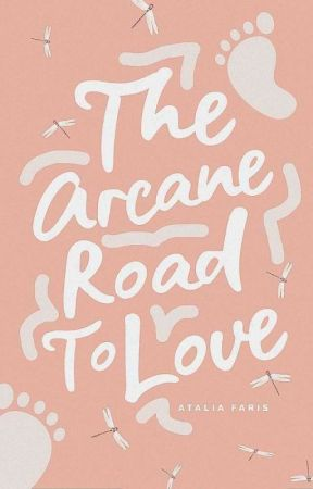 The Arcane Road To Love by ataliafaris