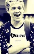Believe (Niall Horan A.U.) (COMPLETE) by elizameill