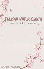 Hanya Tulisan by pinkvousmevoyez