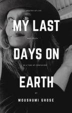 My Last Days on Earth by mikashamanzano
