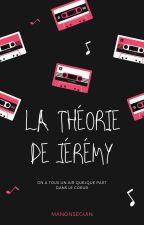 La théorie de Jérémy by ManonSeguin