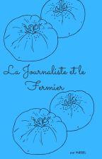 La Journaliste et le Fermier by unetachedencre