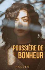 Poussière de bonheur by HappinessOfAffinity