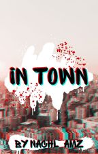 In Town (english) by NachlAMZ