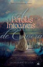 As Pérolas Intocáveis de Évora - Série Casa D'albartine - Livro I by Geanesb0910