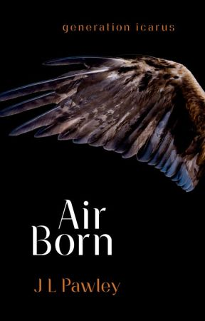 AIR BORN (formerly First Flight) | Generation Icarus #1 by JLPawley