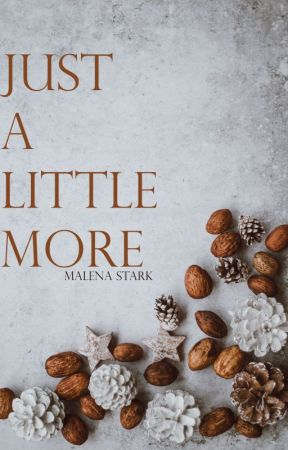 Just a Little More by forever-evermore