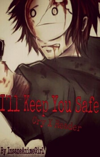 I'll Keep You Safe (Cry X Reader)