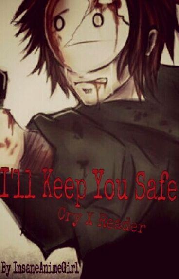 I'll Keep You Safe (Cry X Reader)