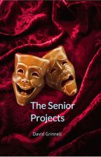 The Senior Projects by Davidpgbooks