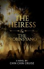 The Heiress And The Probinsyano [Taglish - Completed] by ChinChinCruise