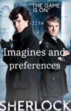 Sherlock imagines/preferences  by R_S12345