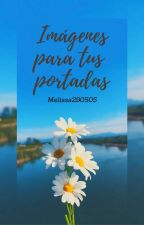 Imágenes para tus portadas by melissa290505