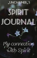 My Spirit Journal by _UNCHAINED_