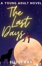 The Last Days [BoyxBoy, Werewolf Fanfic] by Extra_Ordinary_Girl