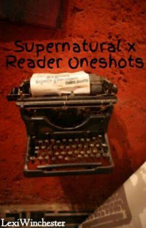 Supernatural x Reader Oneshots (Lesbian Stories) - Supernatural x