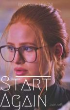 Start Again | Choni  by jade_sk15