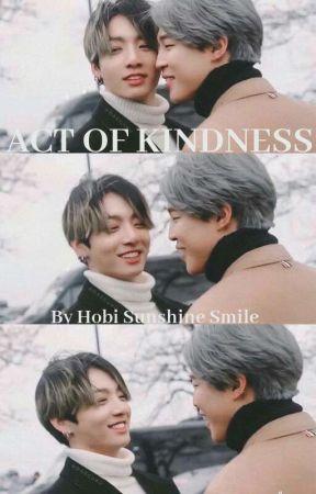 Act of Kindness    Jikook by HobiSunshineSmile