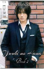 Yuuki no Hana Book 2 (COMPLETED) by Gretisbored